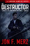 The Destructor: A Lawson Vampire Novel #3: A Supernatural Espionage Urban Fantasy Series