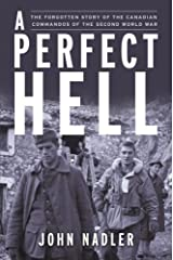 A Perfect Hell: The True Story of the FSSF, Forgotten Commandos of the Second World War Hardcover