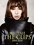 MILIYAH THE CLIPS 2004-2010 [DVD]