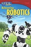 Stem Careers: Reinventing Robotics (Time Nonfiction Readers)