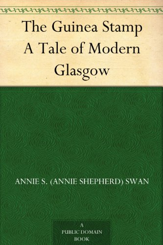 The Guinea Stamp A Tale of Modern Glasgow