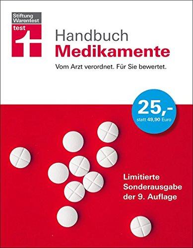 Handbuch Medikamente: Vom Arzt verordnet. Für Sie bewertet.