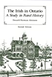 The Irish in Ontario: A Study in Rural History (Carleton Library Series), Donald Harman Akenson, 0773520295