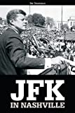 JFK in Nashville, Tennessean, 1629300101