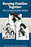 Keeping Families Together : The Homebuilders Model, Kinney, Jill and Haapala, David A., 0202360679
