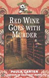 Red Wine Goes with Murder, Paula Carter, 0425175529