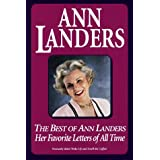 Best of Ann Landers: Her Favorite Letters of All Time