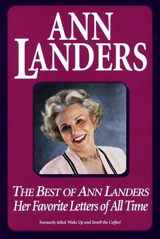 Best of Ann Landers: Her Favorite Letters of All Time (Best Dear Abby Letters)