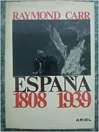 España 1808-1939 (Horas de España): Amazon.es: Carr, Raymond: Libros