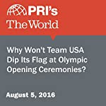 Why Won't Team USA Dip Its Flag at Olympic Opening Ceremonies? | Fatma Tanis