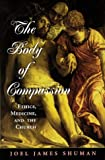 img - for The Body Of Compassion: Ethics, Medicine, And The Church (Radical Traditions) book / textbook / text book