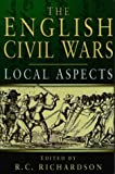Local Dimensions of the English Civil Wars, , 0750912405