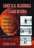 Early U. S. Blackball Teams in Cuba, Severo Nieto, 0786419288