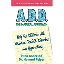 A.D.D. The Natural Approach: Help for Children with Attention Deficit Disorder and Hyperactivity