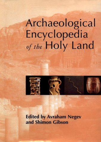 Archaeological Encyclopedia of the Holy Land by Continuum