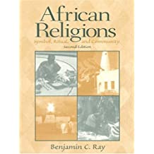 African Religions: Symbol, Ritual, and Community (2nd Edition)