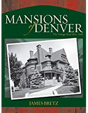 Mansions of Denver: The Vintage Years 1870-1938