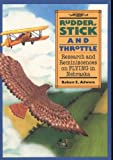 img - for Rudder, Stick and Throttle: Research and Reminiscences on Flying in Nebraska book / textbook / text book