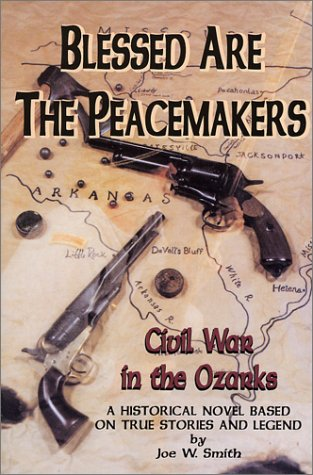 Blessed Are the Peacemakers: Civil War in the Ozarks pdf epub