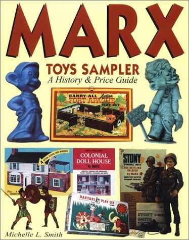 Marx Toys Sampler: A History & Price Guide