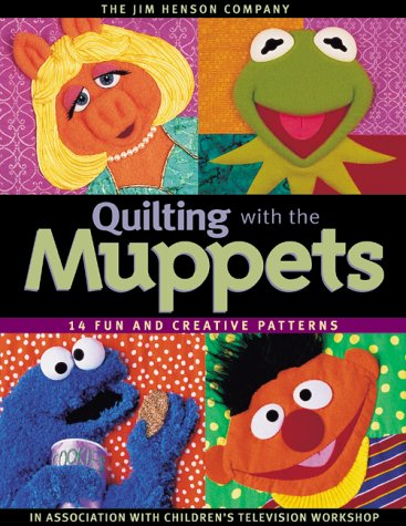 (Quilting with the Muppets: 15 Fun and Creative Patterns)