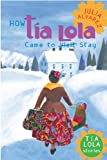 Front cover for the book How Tia Lola Came to (Visit) Stay by Julia Alvarez