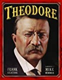 Theodore (Mount Rushmore Presidential Series)