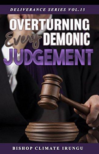 Read Online Overturning Every Demonic Judgement (Deliverance Series) ebook