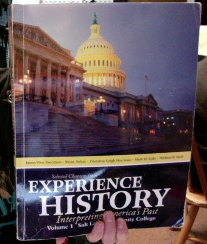 Selected Chapters From Experience History Interpreting America's Past Volume 1 Salt Lake Community College