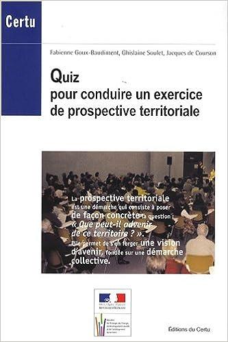 Livres gratuits en ligne Quiz pour conduire un exercice de prospective territoriale pdf epub