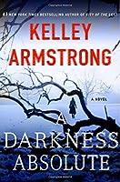 A Darkness Absolute: A Novel