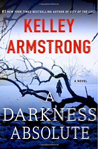 A Darkness Absolute: A Rockton Novel (Casey Duncan Novels)