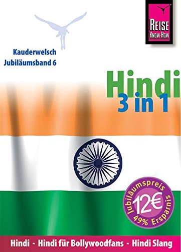 Hindi 3 in 1 - Kauderwelsch Jubiläumsband 6: Kauderwelsch Hindi, Hindi für Bollywodfans, Hindi Slang
