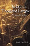 To Light a Thousand Lamps, Grace F. Knoche, 1557001715