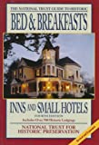 The National Trust Guide to Historic Bed and Breakfast, Inns and Small Hotels, National Trust for Historic Preservation Staff, 047114973X