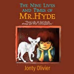 The Nine Lives and Times of Mr. Hyde: Mr. Hyde's Magical Adventures, Book 1 | Jonty Olivier