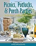 Search : Picnics, Potlucks, & Porch Parties: Recipes, Menus, & Ideas for Every Occasion