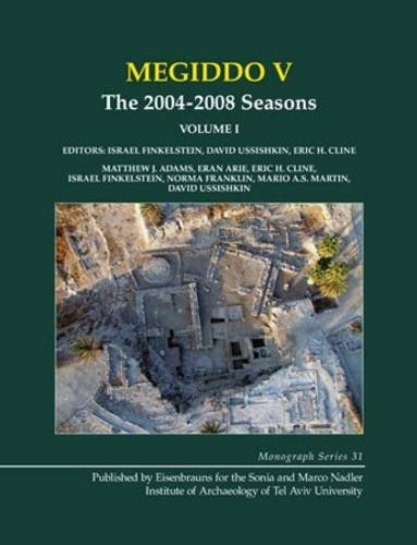 5: Megiddo V: The 2004-2008 Seasons (Monograph Series of the Sonia and Marco Nadler Institute of (2007 David Irons)