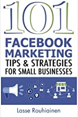 101 Facebook Marketing Tips and Strategies for Small Businesses Paperback