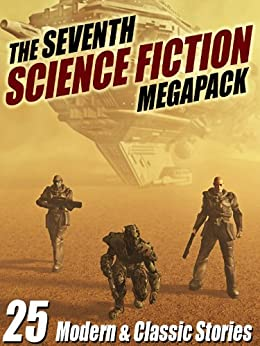 The Seventh Science Fiction MEGAPACK ®: 25 Modern and Classic Stories by [Silverberg, Robert, Clarke, Arthur C., Watt-Evans, Lawrence, Resnick, Mike, Bradley, Marion Zimmer]