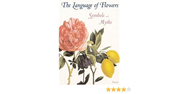 The Language Of Flowers Symbols And Myths Prestel Minis Marina