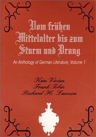 Vom Fruhen Mittelalter Bis Zum Sturm Und Drang: An Anthology of German Literature