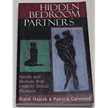 Hidden Bedroom Partners: Needs and Motives That Destroy Sexual Pleasure (The Master Work Series)