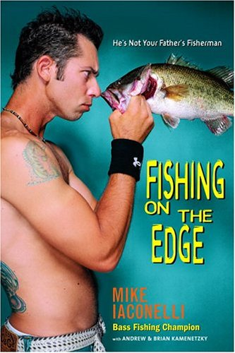 Fishing on the Edge: The Mike Iaconelli Story pdf