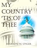 My Country, 'Tis of Thee, Rudolph M. Unger, 1594538484