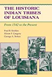 img - for The Historic Indian Tribes of Louisiana: From 1542 to the Present Louisiana by Fred B. Kniffen (1994-09-01) book / textbook / text book