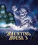 Haunting House 3 A Ghost Story