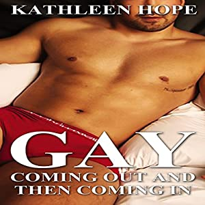 Gay: Coming Out and then Coming In Audiobook