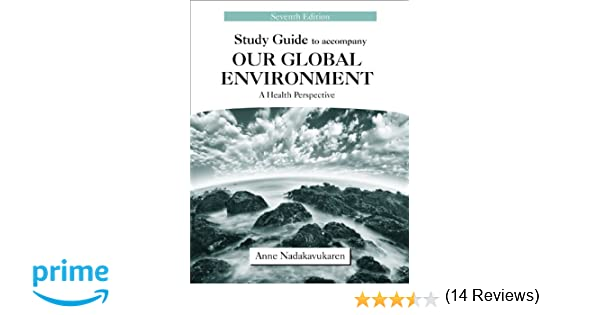 Study Guide to Accompany Our Global Environment: A Health ...