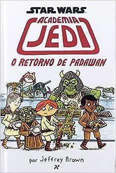 Star Wars : Academia Jedi - O retorno de Padawan: 2º livro